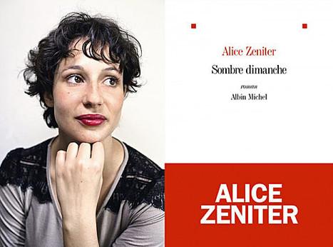 """Alice Zeniter, prix du Livre Inter 2013 pour """"Sombre dimanche""""   Les livres - actualités et critiques   Scoop.it"""
