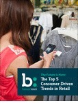 The Top 5 Consumer-Driven Trends in Retail Free White Paper | Big Data | Scoop.it