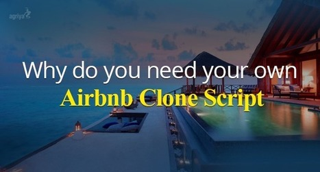 Why do you need an Airbnb Clone Script for your vacation rental business? | Airbnb Clone Script,Vacation Rental Software,Apartment rental software | Scoop.it
