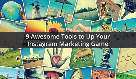 9 Awesome Tools To Up Your Instagram Marketing Game | MarketingHits | Scoop.it
