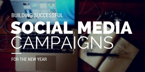 3 Key Components to Building Social Media Campaigns That Drive Results | Leadership and Management | Scoop.it