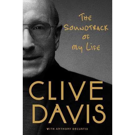Clive Davis autobiography: What we learn about Whitney and Kelly ... | Musica, Copyright & Tecnologia | Scoop.it