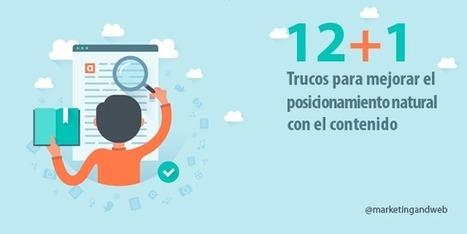 12+1 Trucos para mejorar el posicionamiento SEO con el Contenido | Email marketing | Scoop.it