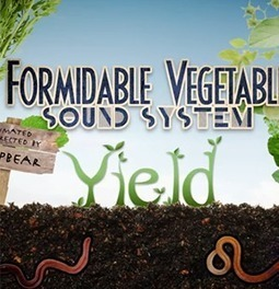 Formidable Vegetable Sound System – Yield (Official Permaculture ... | Permaculture en France | Scoop.it