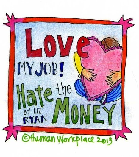 I Love My Job! (But I Hate the Money) | HR with a Human Voice | Scoop.it