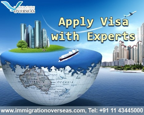 Offering Visa with Immigration Experts in Delhi   Immigration Overseas: Global Immigration Visa Service Provider   Scoop.it