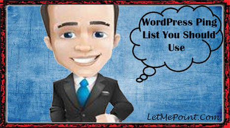 WordPress Ping List You Should Use For Better SEO - LetMePoint   LetMePoint   Scoop.it