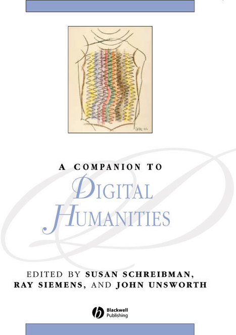 A Companion to Digital Humanities | Historìa | Scoop.it