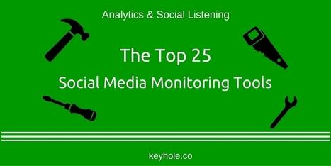 Top 25 Social Media Monitoring Tools | Keyhole Blog | Digital Marketing | Scoop.it