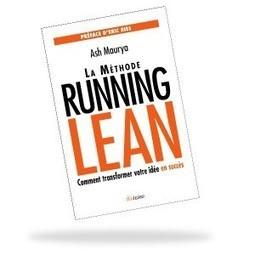 La méthode running lean : comment transformer votre idée en succès / Ash Maurya, Diateino, 2014 | Bibliothèque de l'Ecole des Ponts ParisTech | Scoop.it