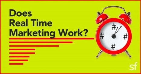 Is Real Time Marketing Actually Worth The Time? Finally An Answer | e-commerce & social media | Scoop.it