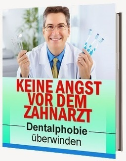 eBook Shop Austria: Keine Angst vor dem Zahnarzt - Dentalphobie überwinden | eBook Shop | Scoop.it
