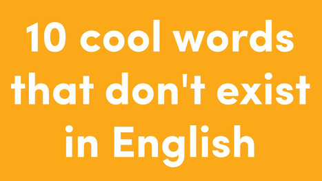 These 10 Non-Existent English Words Make Other Languages Look Cool | English topics | Scoop.it