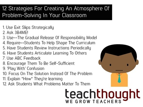 12 Strategies For Creating An Atmosphere Of Problem-Solving In Your Classroom | Educación Virtual UNET | Scoop.it