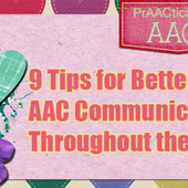 9 Tips for Better AAC Communication Throughout the Year | Communication and Autism | Scoop.it