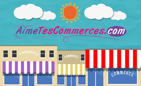 AIMETESCOMMERCES.COM | AimeTesCommerces - Vente privée de proximité | Scoop.it