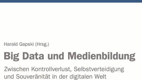 » «Big Data und Medienbildung» – Medienpädagogik Praxis-Blog | Technology Enhanced Learning in Teacher Education | Scoop.it
