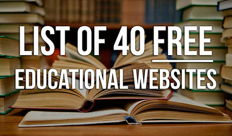Here Is A List Of Over 40 Educational Websites Where You Can Get A Free Education | Unthinking respect for authority is the greatest enemy of truth. | Scoop.it