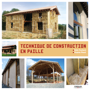 [Livre] Techniques de construction en paille par Eddy Fruchard et Virginie Piaud | Architecture écologique | Scoop.it