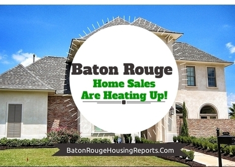What Are Hottest Months For Greater Baton Rouge Home Sales? | Real estate | Scoop.it