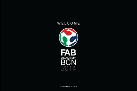 Fab Academy Barcelona 2014 - Fab Lab Barcelona   innovations technologiques   Scoop.it