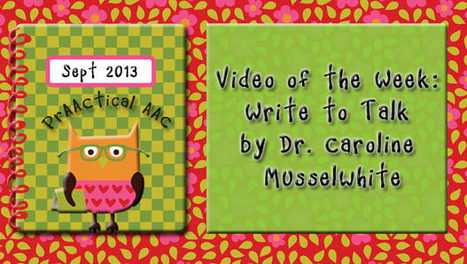 Video of the Week: Write to Talk by Dr. Caroline Musselwhite | AAC & Language Intervention | Scoop.it