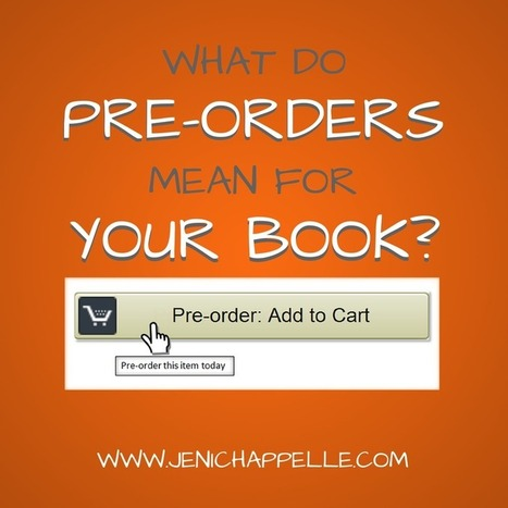 What Do Pre-Orders Mean for Your Book? - Jeni Chappelle | Writer's Life | Scoop.it