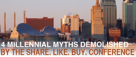 4 Millennial Myths Demolished by the Share. Like. Buy. Conference | Millennial Market Insights | Scoop.it