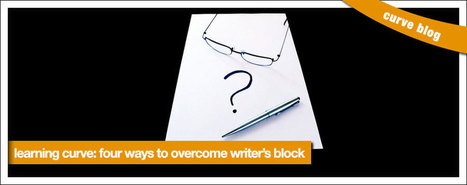 Four Ways to Overcome Writer's Block | Digital-News on Scoop.it today | Scoop.it