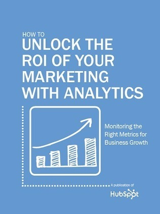 Free Ebook: How to Unlock the ROI of Your Marketing with Analytics | Les Livres Blancs d'un webmaster éditorial | Scoop.it