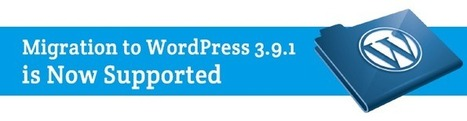 Meet Newcomer. Migration to WordPress 3.9.1 is Now Supported by CMS2CMS | Blogger to WordPress Migration in 15 min with CMS2CMS | Scoop.it