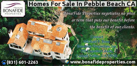 Searching For The Best Homes For Sale At Pebble Beac | Bonafide Properties, Inc | Scoop.it