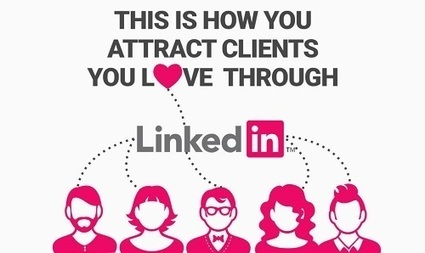 How to Attract the Right Clients on LinkedIn [Infographic] | Digital Marketing and Branding | Scoop.it