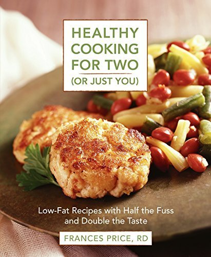 Healthy Cooking for Two (or Just You): Low-Fat Recipes with Half the Fuss and Double the Taste | Ebook Store | Scoop.it