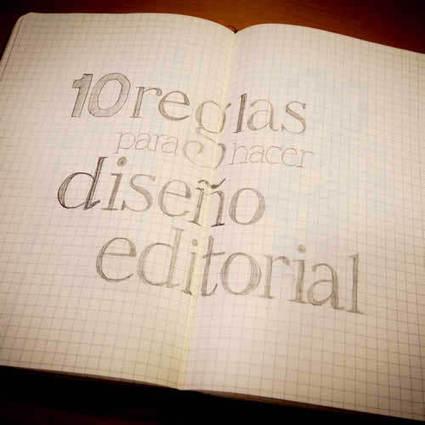 10 reglas para hacer diseño editorial - Mario Balcázar | Diseño | Scoop.it