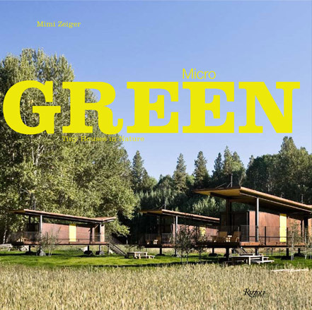 Book: Micro Green - Tiny Houses in Nature | Architecture | Wallpaper* Magazine | Container Architecture | Scoop.it