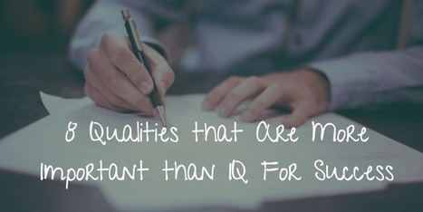 8 Qualities that Are More Important than IQ For Success | The Art of Communication | Scoop.it