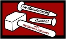 De-Manufacturing Consent with Guillermo Jimenez: Episode 2- Militarized Borders & Xenophobic Police States | Telcomil Intl Products and Services on WordPress.com