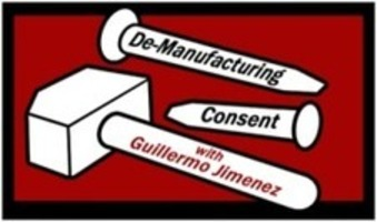 De-Manufacturing Consent with Guillermo Jimenez: Episode 2- Militarized Borders & Xenophobic Police States