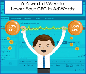 6 Powerful Ways to Lower Your CPC in AdWords | SEO | Scoop.it