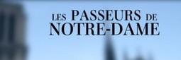 Les passeurs de Notre-Dame | Curiosité Transmedia & Nouveaux Médias | Scoop.it