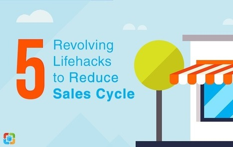 5 Revolving Lifehacks to Reduce Sales Cycle | CRM Reviews | Scoop.it