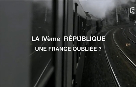 La IVe République en documentaire-Éduscol HG | SCOOP IT COLLEGE JEAN MONNET JANZE | Scoop.it