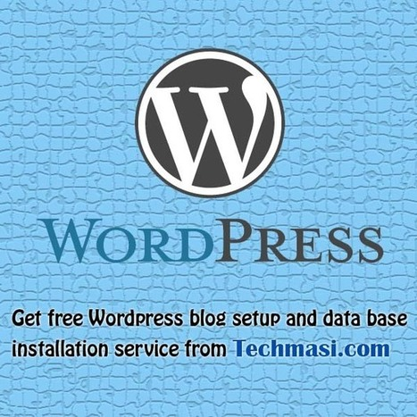 Free Wordpress Blog Setup Service - Start your self hosted blog today! | Techmasi | Scoop.it
