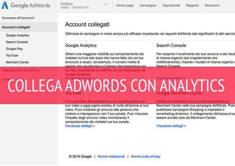 Come Collegare Google Analytics a Google AdWords - Semca   Web Marketing Italia   Scoop.it