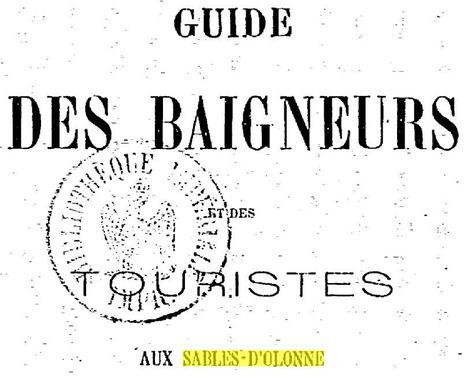 Guide des baigneurs et des touristes aux Sables-d'Olonne - 1866 | Chroniques d'antan et d'ailleurs | Scoop.it