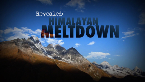 Himalayan Meltdown (Discovery Network Trailer) | Climate change | Scoop.it