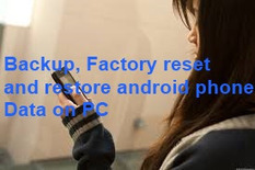 How to backup android phone, Reset and Restore   SaveInTrash   Scoop.it