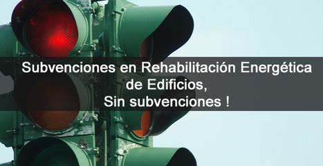 Subvenciones rehabilitación energética de edificios sin subvenciones   Renovables   Scoop.it