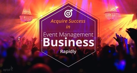 Eminent method to attain the sensational victory in the event management business | Technology and Marketing | Scoop.it